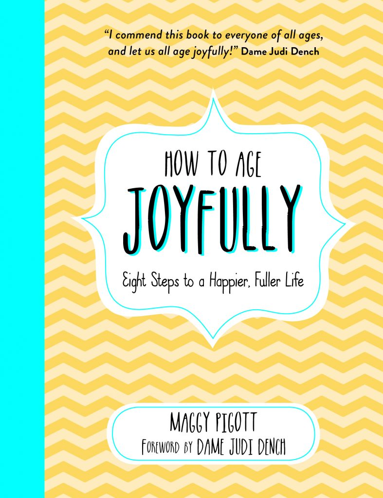 Book cover image for How To Age Joyfully by Maggy Pigott